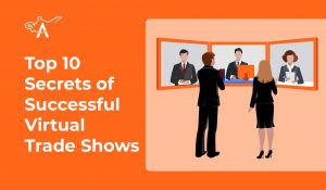 Top 10 Secrets Of Successful Virtual Trade Shows For 2021