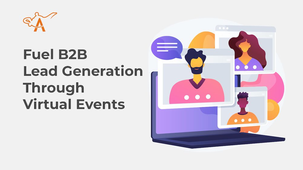 How to Launch Virtual Events to Fuel B2B Lead Generation