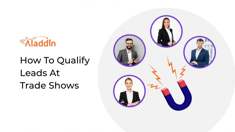 B2B Lead Generation: How To Qualify Leads At Trade Shows?