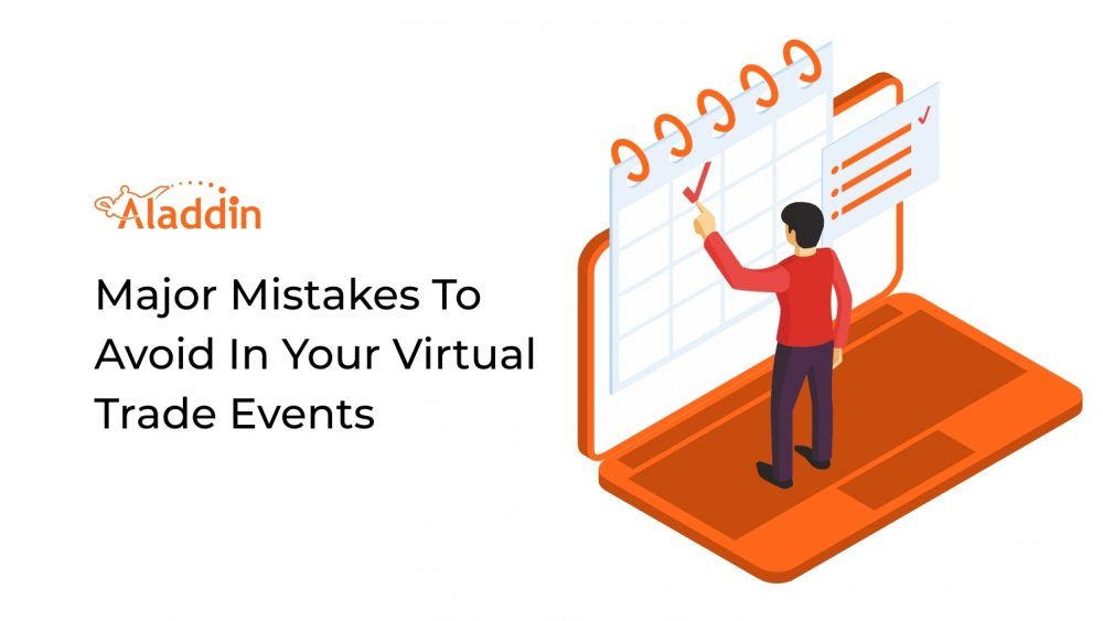 Major Mistakes To Avoid In Your Virtual Trade Events
