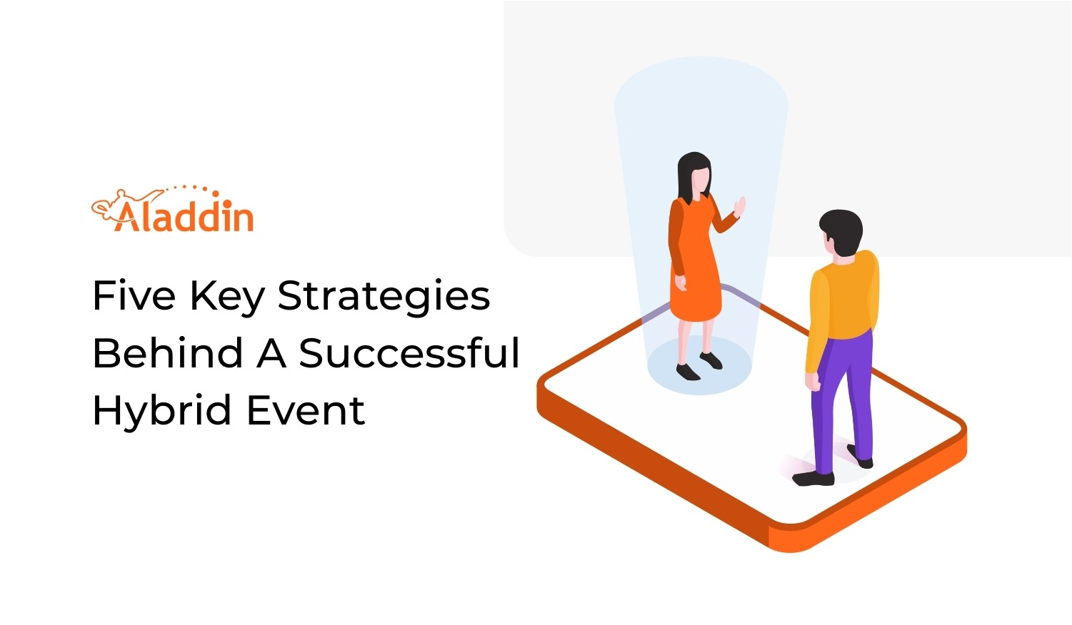 Five Key Strategies Behind A Successful Hybrid Event