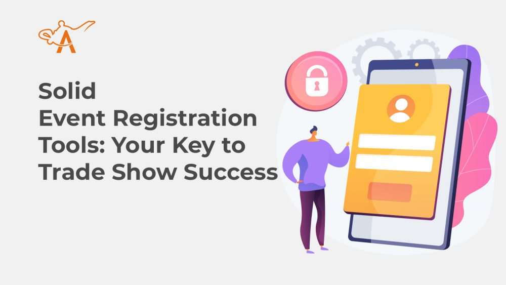 Solid Event Registration Tools: Your Key to Trade Show Success