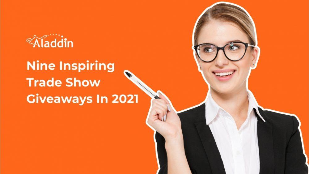 Nine Inspiring Trade Show Giveaways In 2021