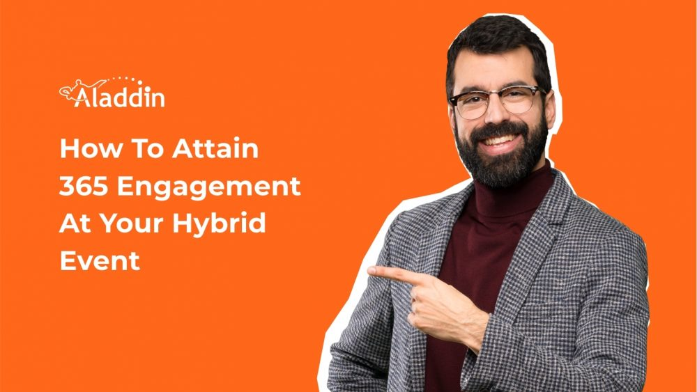 How To Attain 365 Engagement At Your Hybrid Event