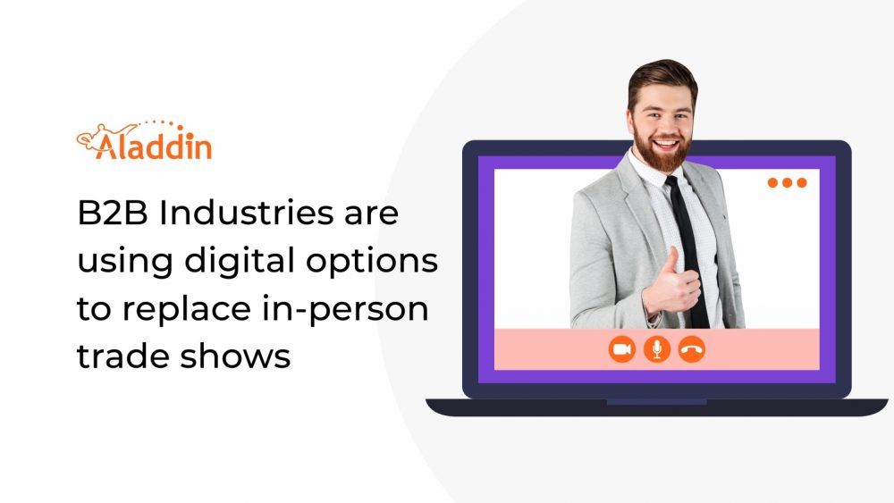 B2B Industries Are Using Digital Options To Replace In-Person Trade Shows
