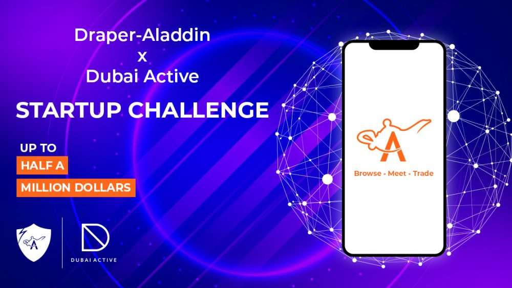 Draper-Aladdin Gives Startups The Chance To Win Half A Million Dollars At Dubai Active